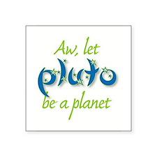 """Unique Pluto Square Sticker 3"""" x 3"""""""