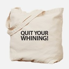 Quit Whining! Tote Bag