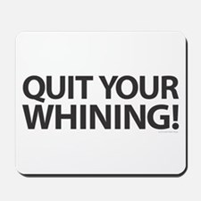 Quit Whining! Mousepad