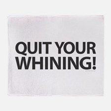 Quit Whining! Throw Blanket