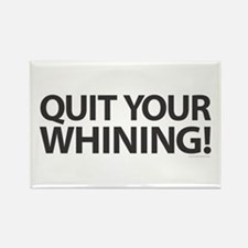Quit Whining! Magnets