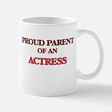 Proud Parent of a Actress Mugs