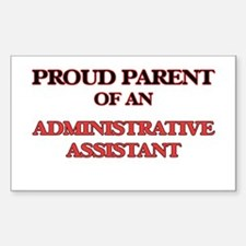 Proud Parent of a Administrative Assistant Decal