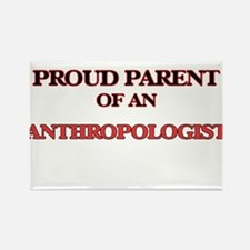 Proud Parent of a Anthropologist Magnets