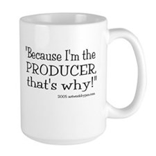 Because I'm The Producer! Coffee MugMugs