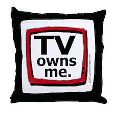 TV owns me Throw Pillow