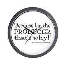 """Because I'm The Producer, That's Why"