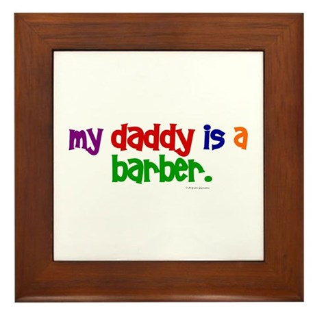My Daddy Is A Barber (PRIMARY) Framed Tile