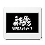 Skulls&Shit Mousepad