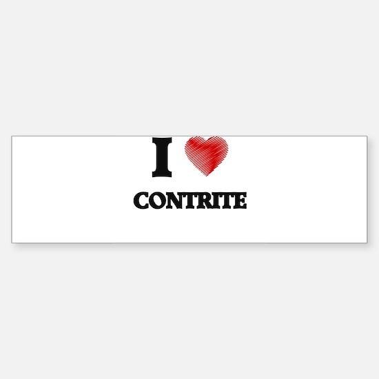 I love Contrite Bumper Bumper Bumper Sticker