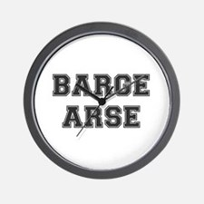 BARGE ARSE! Wall Clock