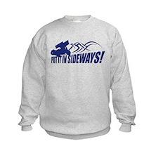 Put it in Sideways! Sweatshirt