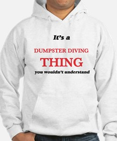 It's a Dumpster Diving thing, you w Sweatshirt