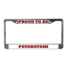 Proud to Be Potawatomi License Plate Frame
