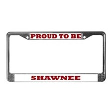 Proud to Be Shawnee License Plate Frame