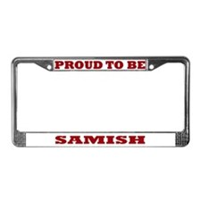 Proud to Be Samish License Plate Frame
