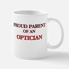Proud Parent of a Optician Mugs