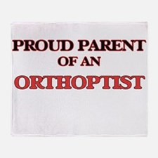 Proud Parent of a Orthoptist Throw Blanket