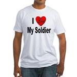 I Love My Soldier (Front) Fitted T-Shirt