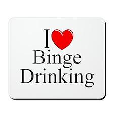 """I Love (Heart) Binge Drinking"" Mousepad"