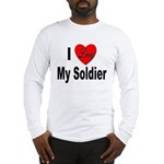 I Love My Soldier (Front) Long Sleeve T-Shirt