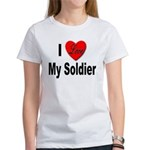 I Love My Soldier (Front) Women's T-Shirt