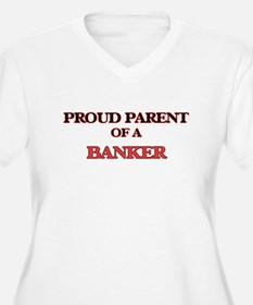 Proud Parent of a Banker Plus Size T-Shirt