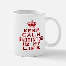Keep Calm and Badminton Mug
