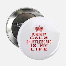 """Keep Calm and Shuffleboard 2.25"""" Button"""