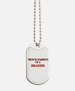 Proud Parent of a Beader Dog Tags