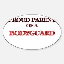 Proud Parent of a Bodyguard Decal