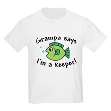 Grampa Says I'm a Keeper T-Shirt