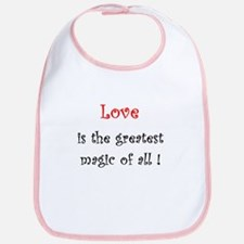 Love is the greatest Magic of all Bib