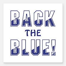 "BACK THE BLUE! Square Car Magnet 3"" x 3"""