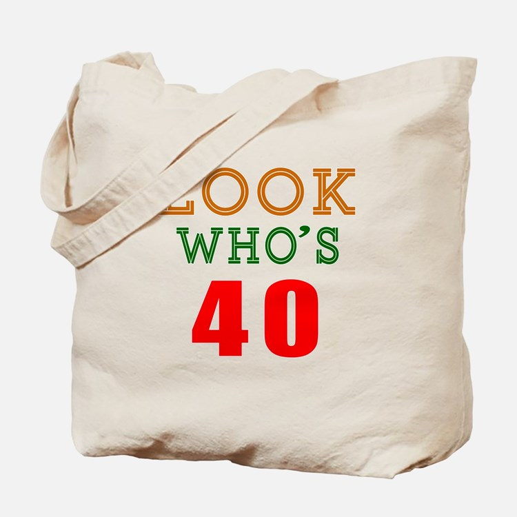 Look Who's 40 Birthday Tote Bag