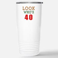 Look Who's 40 Birthday Stainless Steel Travel Mug