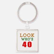 Look Who's 40 Birthday Square Keychain