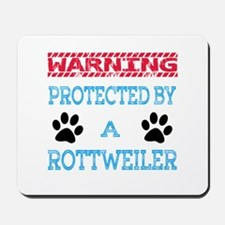 Warning Protected by a Rottweiler Mousepad