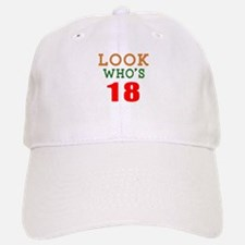 Look Who's 18 Birthday Baseball Baseball Cap