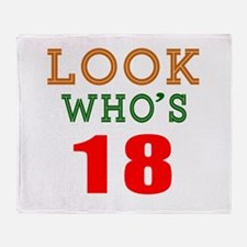 Look Who's 18 Birthday Throw Blanket