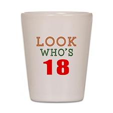 Look Who's 18 Birthday Shot Glass