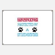 Warning Protected by a Soft Coated Wheaten Banner