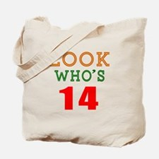 Look Who's 14 Birthday Tote Bag