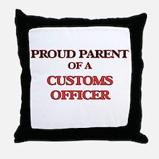 Proud Parent of a Customs Officer Throw Pillow