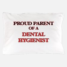 Proud Parent of a Dental Hygienist Pillow Case