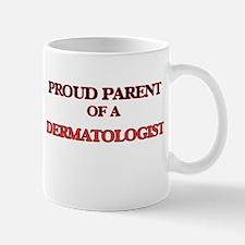 Proud Parent of a Dermatologist Mugs