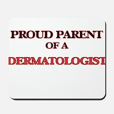 Proud Parent of a Dermatologist Mousepad