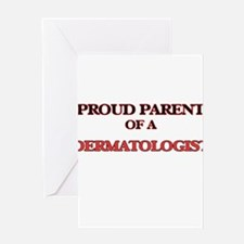 Proud Parent of a Dermatologist Greeting Cards