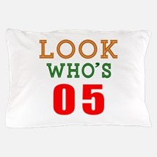Look Who's 05 Birthday Pillow Case