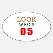 Look Who's 05 Birthday Sticker (Oval)